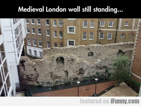Medieval London Wall Still Standing...