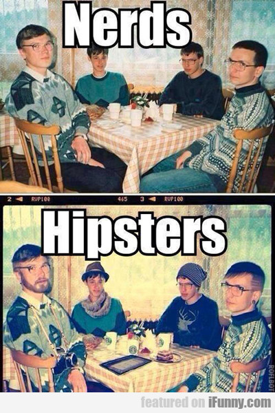 Nerds Vs Hipsters...