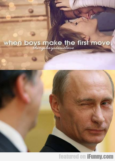 When Boys Make The First Move...