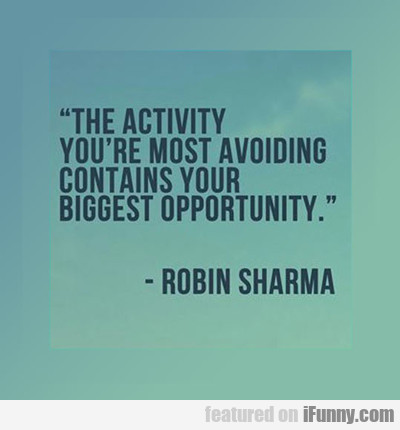 The Activity Your Most Avoiding...