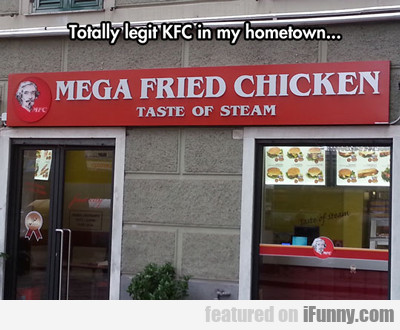 Totally Legit Kfc In My Home Town...
