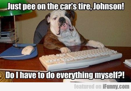 Just Pee On The Car's Tire, Johnson!