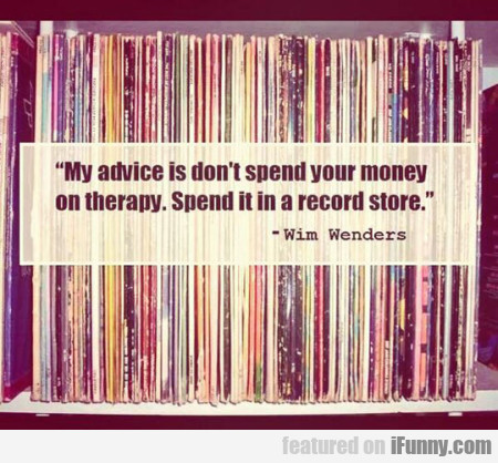 My Advice Is Don't Spend Your Money