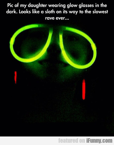 Pic Of My Daughter Wearing Glow Glasses...