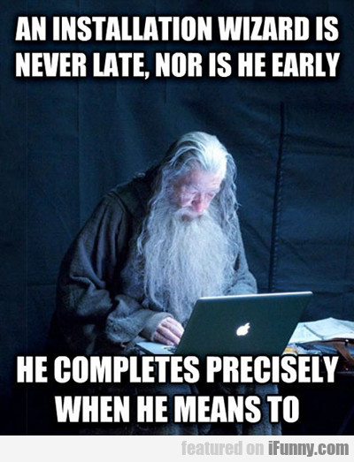 An Installation Wizard Is Never Late...