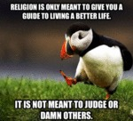 Religion Is Only Meant To Give You A Guide...