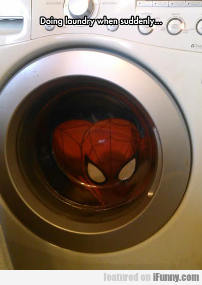 Doing Laundry When Suddenly...