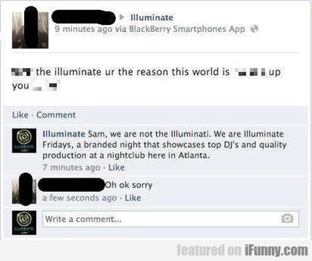 The Illuminate Is The Reason This World Is...