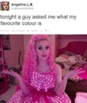 Tonight A Guy Asked Me What My Favourite Colour Is