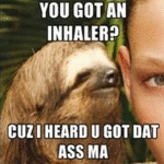 You Got An Inhaler...