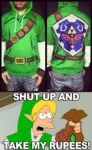 Shut Up And Take My Rupees...