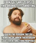 I Don't Get Why People Find Drunk Texts...