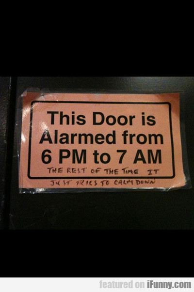 This Door Is Alarmed From 6pm To 7am...
