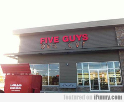 Five Guys, One Cup...