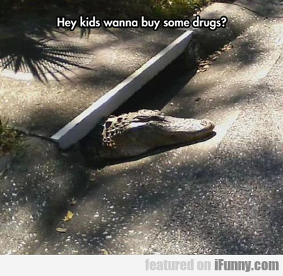 Hey Kids, Wanna Buy Some Drugs...