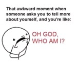 That Awkward Moment When Someone Asks...