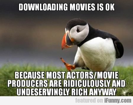 Downloading Movies Is Ok...