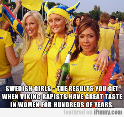 Swedish Girls: The Results You Get When...