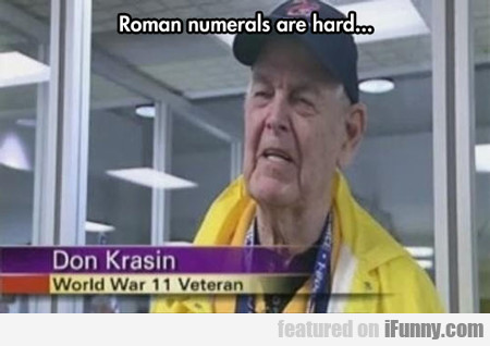 Roman Numerals Are Hard...