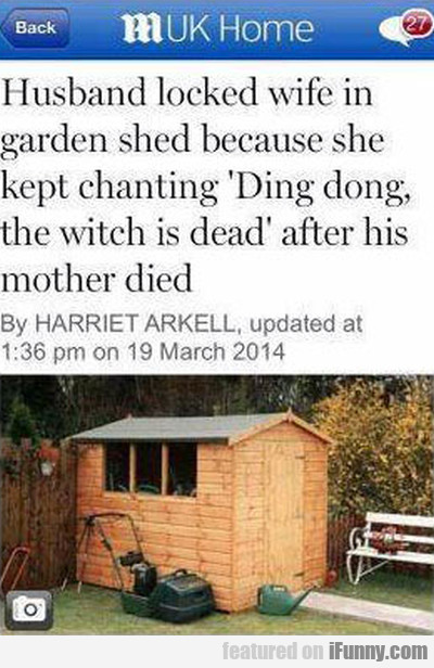 Husband Locked Wife In Garden Shed Because..