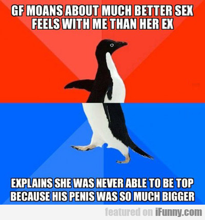 Gf Moans About How Much Better Sex Feels...