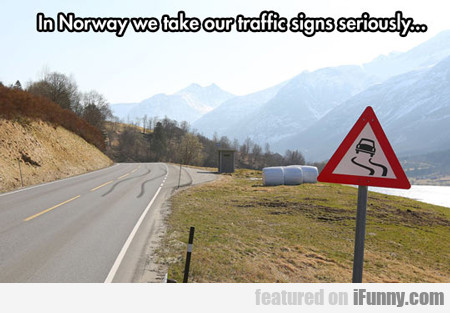 In Norway, We Take Our Traffic Signs Seriously...