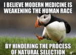 I Believe Modern Medicine Is Weakening The...