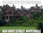 Oh Look, It's The Nopehouse...