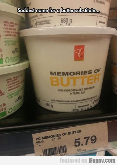 Saddest Name For A Butter Substitute...