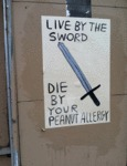 Live By The Sword, Die By Your Peanut Allergy...