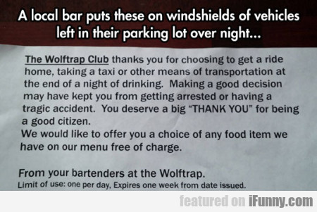 A local bar puts these on the windshields of..