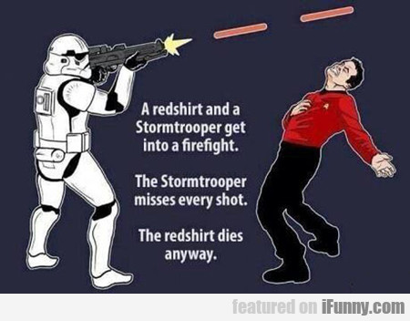 a redshirt and a stormtrooper get into a firefight