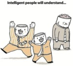 Intelligent People Will Understand