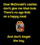 Dear Mcdonald's Cashier, Don't Give Me That Look..