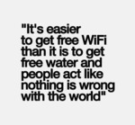 It's Easier To Get Free Wi-fi Than It Is To Get...