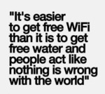 It's Easier To Get Free Wifi Than It Is To Get..
