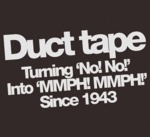 "Duct Tape, Turning ""no, No"" Into..."