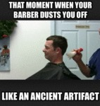 That Moment When Your Barber Dusts You Off...