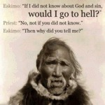 Eskimo: If I Did Not Know About God And Sin...
