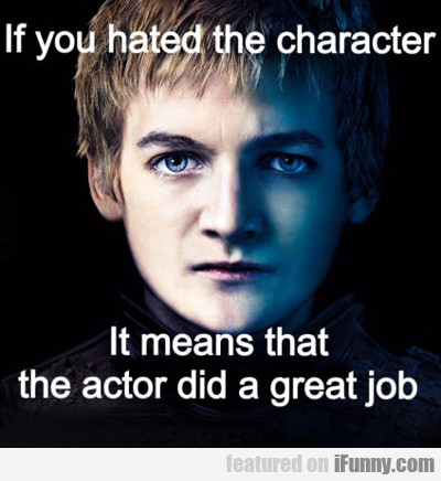 If You Hated The Character...