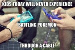 Kids Today Will Never Experience...