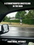 A Stormtrooper Unicycling In The Rain...