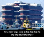 How Many Ships Could A Ship Ship Ship....
