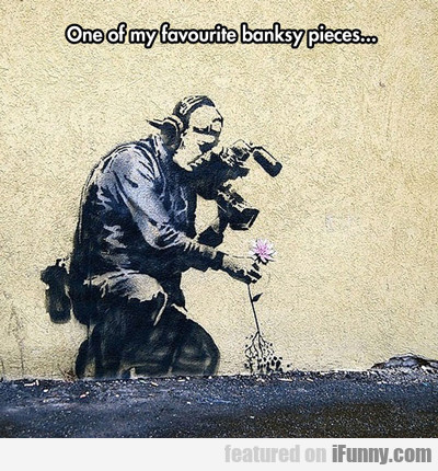 One Of My Favourite Banksy Pieces...