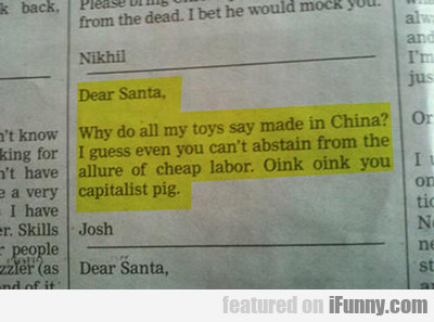 Dear Santa: Why Do All My Toys Say Made...
