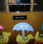 This Poor, Poor Kindergarten Teacher...