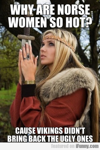 Why Are Norse Women So Hot?