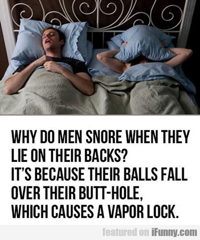 Why Do Men Snore When They...