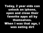Today, 2 Year Olds Can Unlock An Iphone...