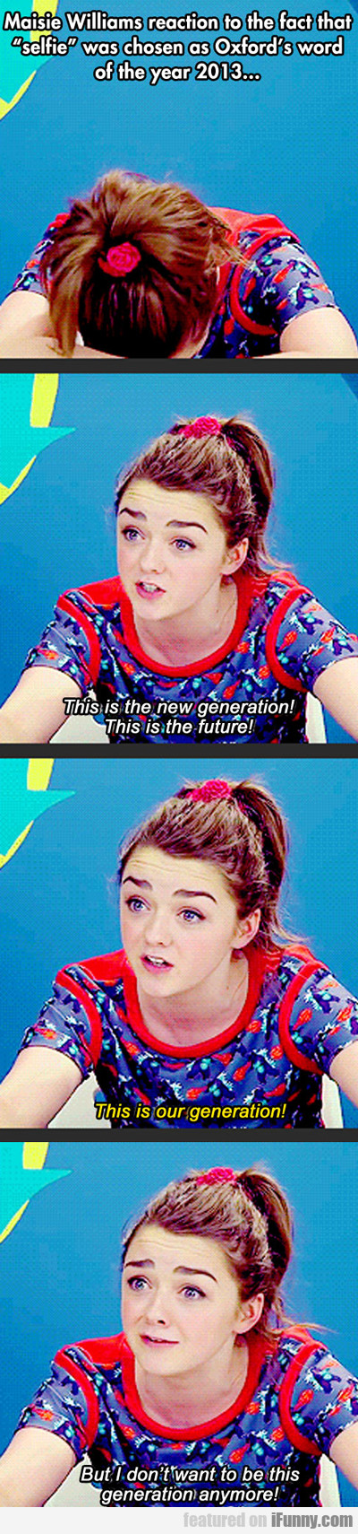 Maisie Williams Reaction To The Fact That...